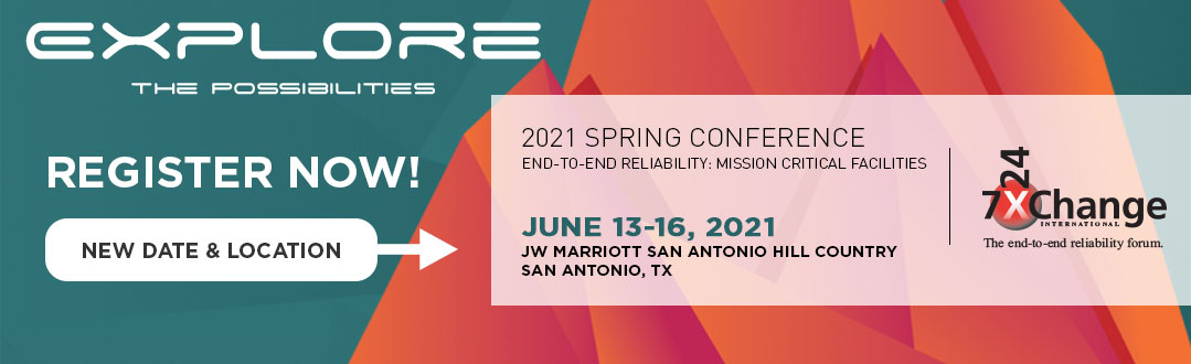 7x24 Exchange 2021 Spring Conference | Register Now! | June 13-16, 2021