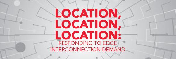 7x24 Exchange 2021 Fall Magazine | Location, Location, Location: Responding to Edge Interconnection Demands